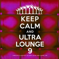 Keep Calm and Ultra Lounge 9 — сборник