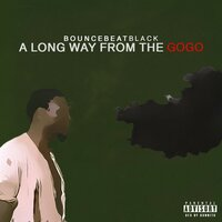 A Long Way From The GoGo — Bounce Beat Black
