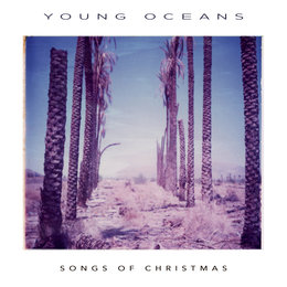 Songs of Christmas — Young Oceans