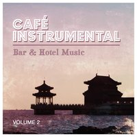 Bar & Hotel Music, Vol. 2 — Café Instrumental
