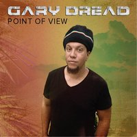 Point of View — Gary Dread