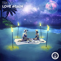Love Again — Trevy