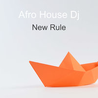 New Rule — Afro House Dj