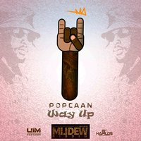 Way Up (Mildew Riddim) — Popcaan