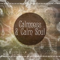 Calmness & Calm Soul – Music for Relaxation, Bach, Beethoven, Mozart, Rest in Home — Classical Chillout