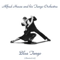 Blue Tango — Жорж Бизе, Alfred Hause and His Tango Orchestra