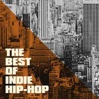 The Best of Indie Hip-Hop — Masters of Hip-Hop, Masters Of Hip Hop, Masters of Hip-Hop, Masters Of Hip Hop