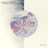 Hold On — Hollow Hum, Kelsey Kopecky
