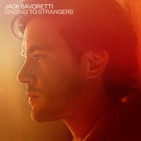 Singing to Strangers — Jack Savoretti