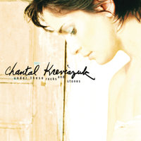 Under These Rocks And Stones — Chantal Kreviazuk