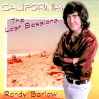 California... The Lost Sessions — Randy Barlow