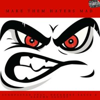 Make Them Haters Mad — Scoopastar, Sancho Saucy, Doughboy Sauce