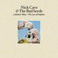 Abattoir Blues/The Lyre of Orpheus — Nick Cave & The Bad Seeds