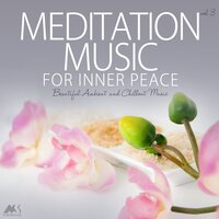 Meditation Music for Inner Peace Vol.3 (Beautiful Ambient and Chillout Music) — сборник