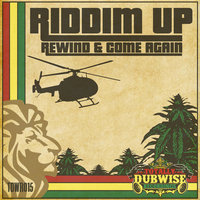 "Totally Dubwise Presents: Riddim Up ""Rewind & Come Again"" — сборник"