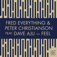 Feel — Fred Everything, Peter Christianson
