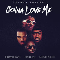 Gonna Love Me — Teyana Taylor, Ghostface Killah, Method Man, Raekwon