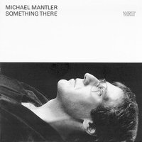 Something There — Michael Mantler, Michael Mantler, Carla Bley, Mike Stern, Steve Swallow, Nick Mason, Strings of the London Symphony Orchestra, Michael Gibbs, Steve Swallow & Strings of the London Symphony Orchestra & Nick Mason & Mike Stern & Michael Gibbs & Michael Mantler & Carla Bley