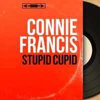 Stupid Cupid — Connie Francis