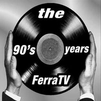 The 90's Years — FerraTV
