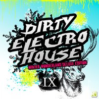 Dirty Electro House IX — сборник