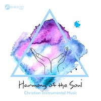 Harmony of the Soul: Christian Instrumental Music — сборник