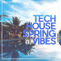 Tech House Spring Vibes — сборник