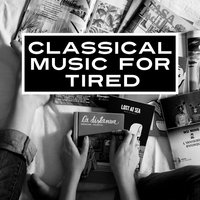 Classical Music for Tired – Relaxation Sounds, Deep Rest, Peaceful Evening, Calm Tracks — Moonlight Sonata
