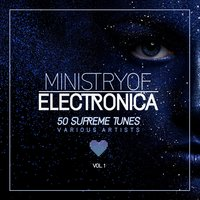 Ministry of Electronica (50 Supreme Tunes), Vol. 1 — сборник