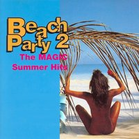 Beach Party Vol. 2 (The Magic Summer Hits) — сборник