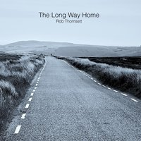 The Long Way Home — Rob Thomsett