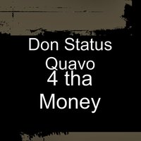 4 tha Money — Don Status Quavo