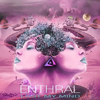 Lost My Mind — Enthral