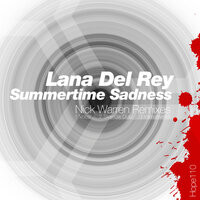 Summertime Sadness — Lana Del Rey, Nick Warren