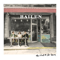 Your Love Is All I Know — Bailen