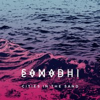 Cities in the Sand — Samadhi