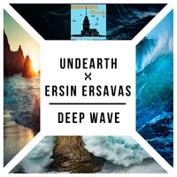 Deep Wave — Ersin Ersavaş, Undearth