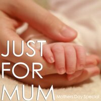 Just For Mum: Mother day Special — сборник