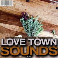 Love Town Sounds, Vol. 1 — сборник