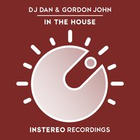In the House — DJ Dan, GORDON JOHN