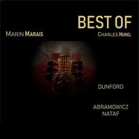 The Best Of: Marin Marais - Charles Hurel — Jonathan Dunford, Sylvia Abramowicz & Pierre-Etienne Nataf