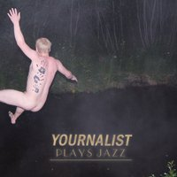 Plays Jazz — Yournalist