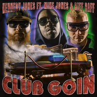 Club Goin — kennedy jones, Mike Jones, Riff Raff