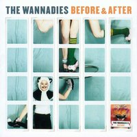 Before & After — The Wannadies