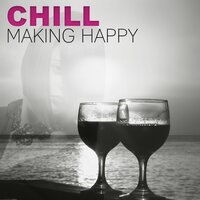 Chill Out Making Happy – Beautiful Sounds for Meditation — Free Time Paradise