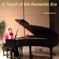 A Touch of the Romantic Era — James Nelson
