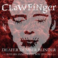 Deafer Dumber Blinder — Clawfinger