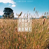 This Is Home — Cameron Ernst