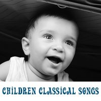 Children Classical Songs – Music for Baby, Relaxed Mind Your Kid, Calm Sounds for Relaxation — Rockabye Lullaby