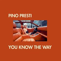 You Know The Way — Pino Presti